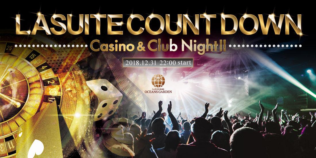 LA SUITE COUNT DOWN~Casino & Club Night!!~